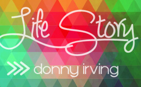 Life Story   Donny Irving
