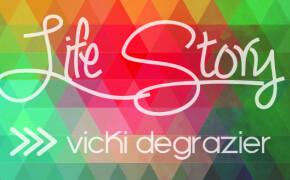 Vicki DeGrazier | Life Story