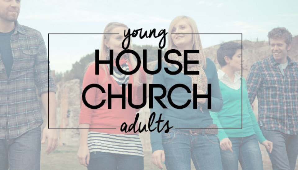 Young Adult House Church (25-35)