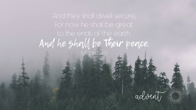 ADVENT | And He Shall Be Their Peace