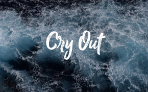 Psalm 107 | CRY OUT