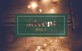 ADVENT | Day 5