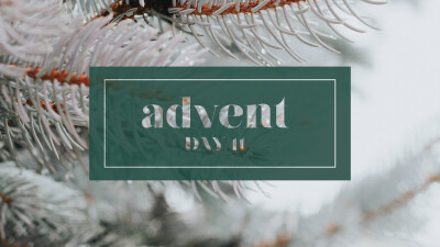 ADVENT | Day 11