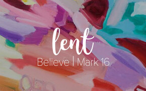 LENT | Believe