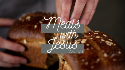 Meals With Jesus| Volume 2
