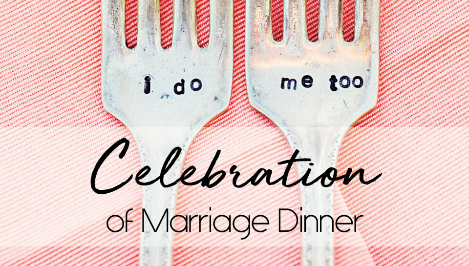 Celebration of Marriage Dinner