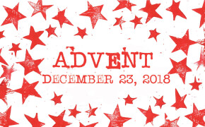 ADVENT 2018 | Glimpses of Something Better